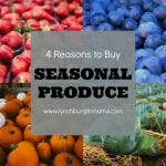 4 Reasons Why Buying Seasonal Produce is a Good Idea