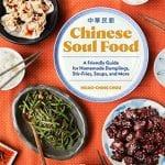 Bring Chinese Soul Food to Your Kitchen!