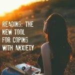 Reading: The New Tool For Coping With Anxiety